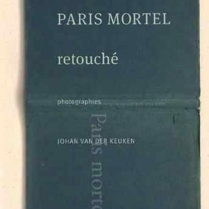 Paris Mortel / Johan van der Keuken