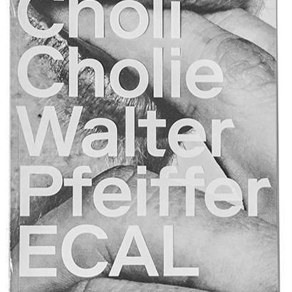 CHOLI CHOLIE / Walter Pfeiffer