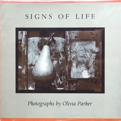 SIGNS OF LIFE / Olivia Parker