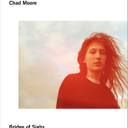 BRIDGE OF SIGHS / Chad Moore [USED]