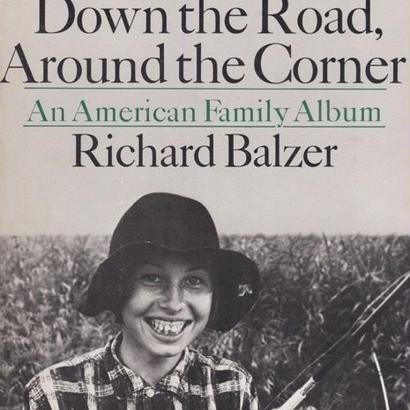 Next Door Down the Road,Around the Corner / Richard Balzer