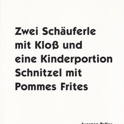 Zwei Schauferle mit Klob und eine Kinderportion Schnitzel mit Pommer Frites / Juergen Teller
