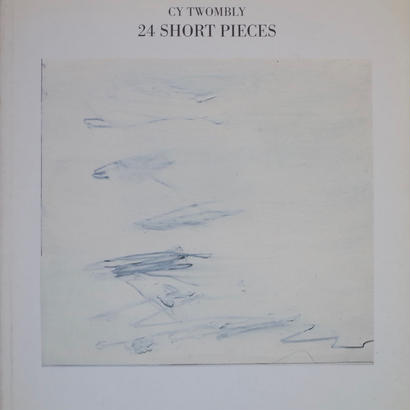 24 SHORT PIECES / CY TWOMBLY