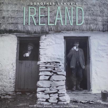 DOROTHEA LANGE'S IRELAND  / GERRY MULLINS [SIGNED]