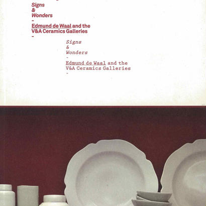 Sign&Wonders /Edmund de Waal and the V&A Ceramics Galleries