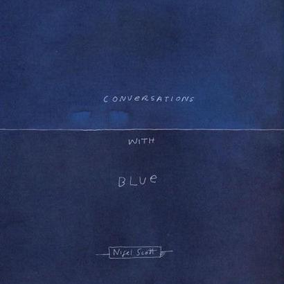 Conversations with Blue / Nigel Scott (20%off)