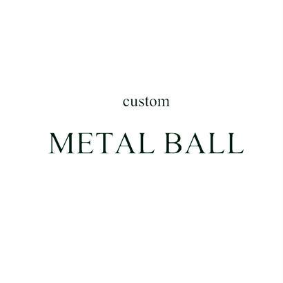 custom METAL BALL