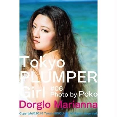 Tokyo PLUMPER Girl #06 -Dorglo Marianna-
