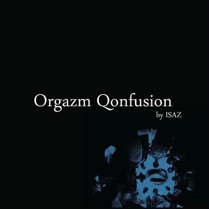 Orgazm Qonfusion / ISAZ