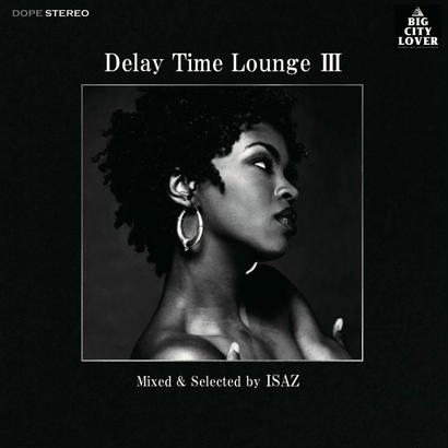 Delay Time Lounge Ⅲ / ISAZ