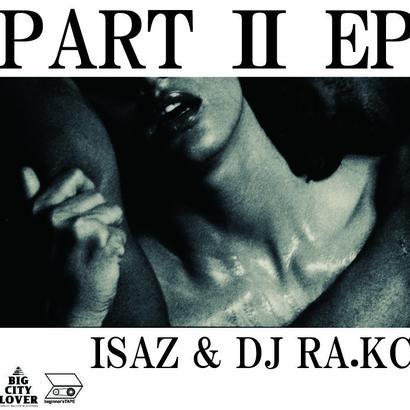 PART Ⅱ EP / ISAZ & DJ RA.KC