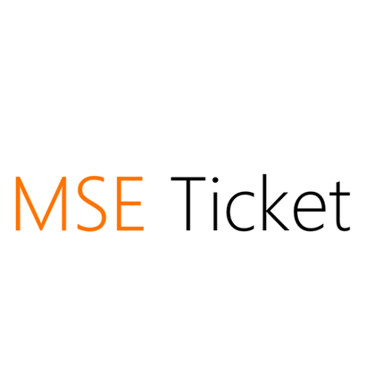 MSE Ticket