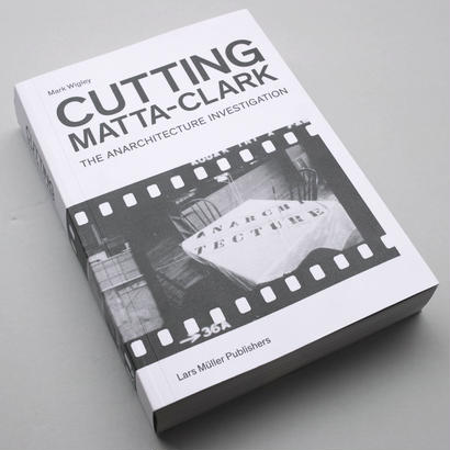 Gordon Matta-Clark / Cutting Matta-Clark