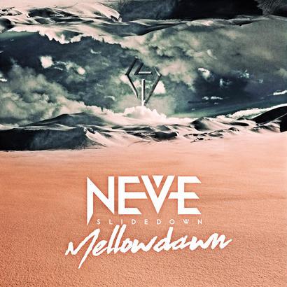 "【NEVE SLIDE DOWN】1st Single ""Mellow dawn"""