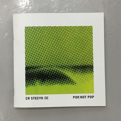 "CR Stecyk Ⅲ ""POP, Not Pop"""
