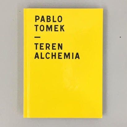 "Pablo Tomek ""Teren Alchemia"""