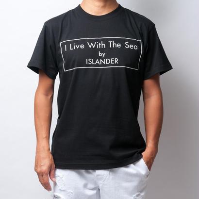 ISLANDER/アイランダー 『 I Live With The Sea 』 Tシャツ/ブラック