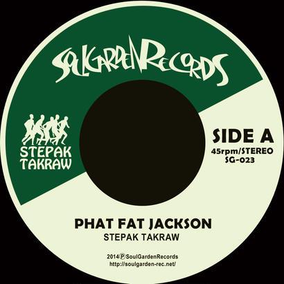 "[SG-023] STEPAK-TAKRAW - PHAT FAT JACKSON / chang moi  (7"" Vinyl)"