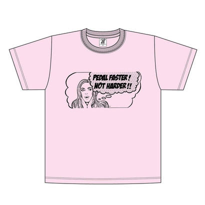 「PEDAL FASTER! NOT HARDER!!」Tee | baby pink