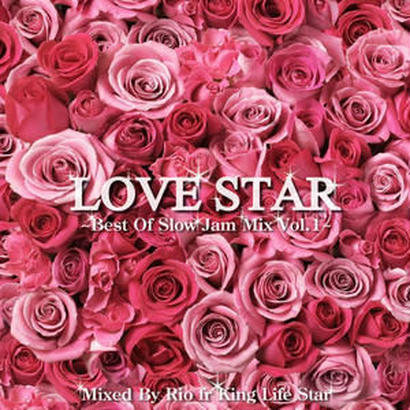 KING LIFE STAR-[LOVE STAR~Best Of Slow Jam Mix Vol.1]
