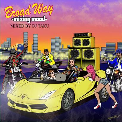 DJ TAKU-[BROAD WAY- Mixing Mood-]