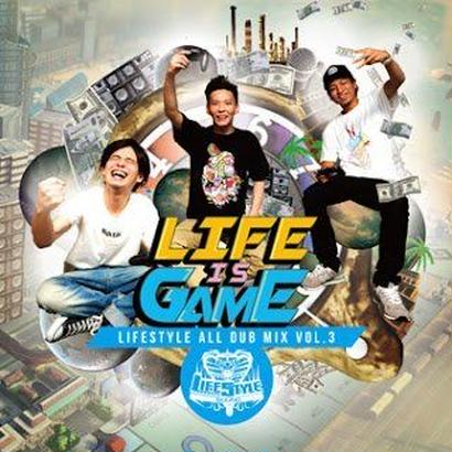 LIFE STYLE-[LIFE IS GAME -LIFESTYLE ALL DUB MIX Vol.3]