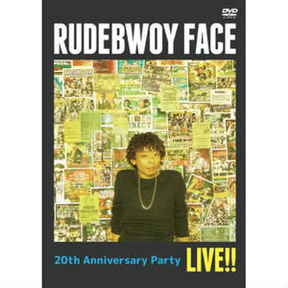 RUDEBWOY FACE-[20TH ANNIVERSARY PARTY LIVE!!]  DVD