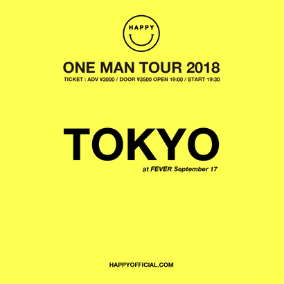 "HAPPY ""ONE MAN TOUR 2018"" at FEVER (TOKYO)"