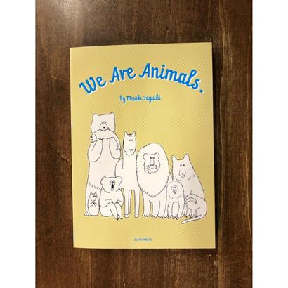 【著者サイン入り】We Are Animals.