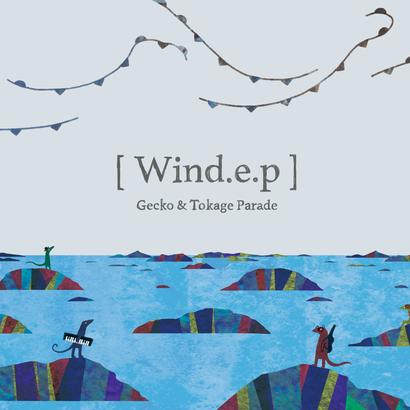 Wind.e.p / Gecko&Tokage Parade