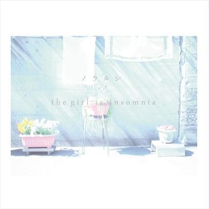 ノウルシ - the girl is insomnia