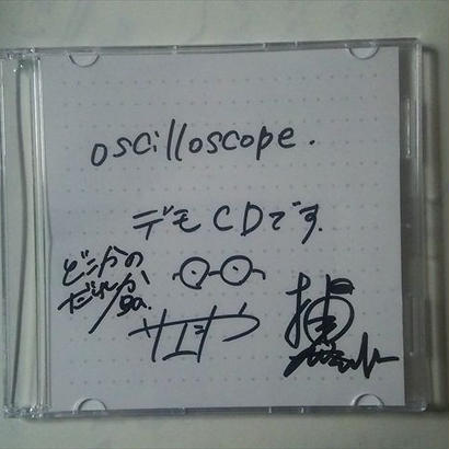 oscilloscope. - デモCDです。
