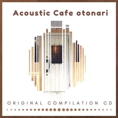 Acoustic Cafe otonari ORIGINAL COMPILATION CD