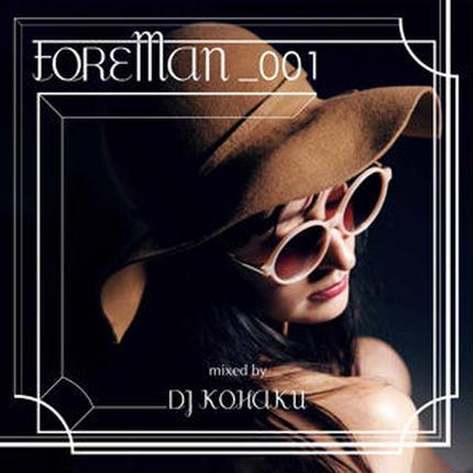 DJ KOHAKU - FOREMAN001 [MIX CD] FOREMAN (2014)