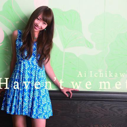 """2nd Album """" Haven't we met"""""""