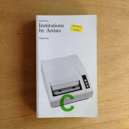 Institutions by Artists: Volume One