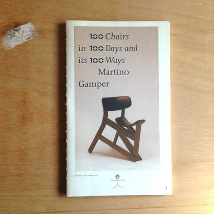 Martino Gamper 100 Chairs in 100 Days and its 100 Ways (1st edition, 1st size)
