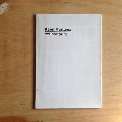 Karel Martens: counterprint Karel Martens with Paul Elliman & Carel Kuitenbrouwer