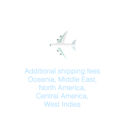Additional shipping fees: Oceania, Middle East, North America, Central America, West Indies