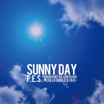 SUNNY DAY / F.E.S.(零 KILLASUGA C.H.I.N.O.)※MP3配信曲
