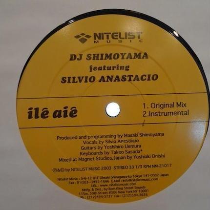 DJ SHIMOYAMA feat SILVIO ANASTACIO / ile aie EP