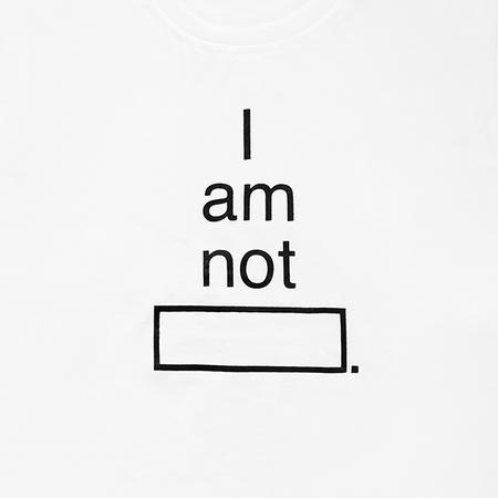 """""""I am not ______."""" T-shirt"""