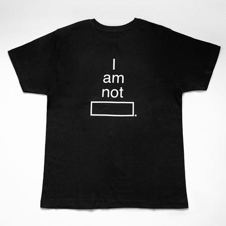 """I am not ______."" T-shirt 黒/白"