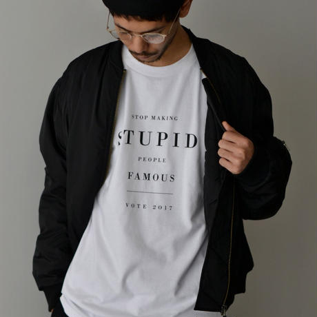 STOP MAKING STUPID PEOPLE FAMOUS T-shirts / WHITE