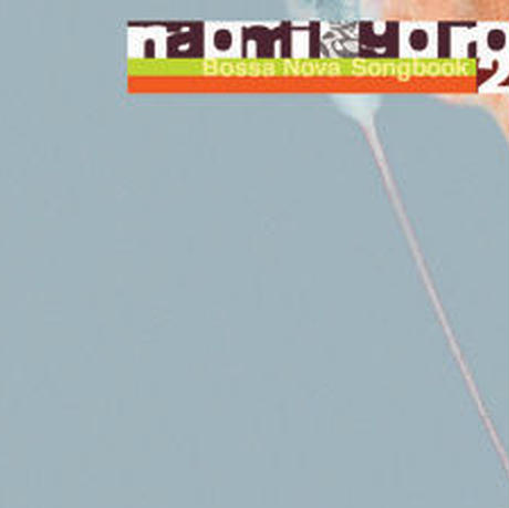 Bossa Nova Songbook 2(naomi & goro)