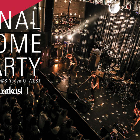 ライブDVD「FINAL HOME PARTY」at渋谷O-west