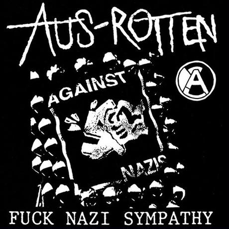 "AUS-ROTTEN - Fuck Nazi Sympathy (25 year re-issue) 7""EP (Profane Existence)"