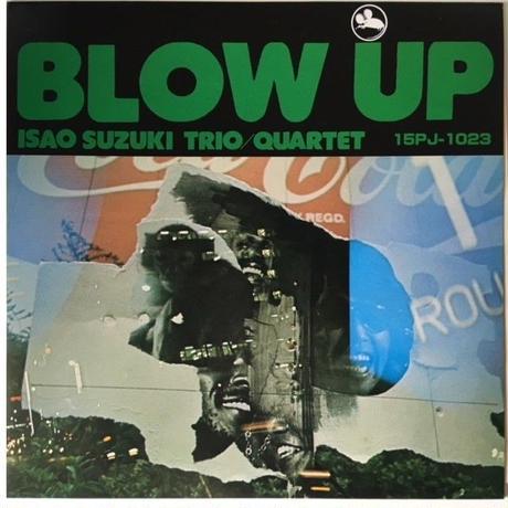 Isao Suzuki Trio / Quartet – Blow Up