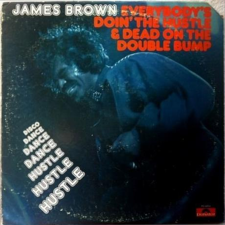 James Brown – Everybody's Doin' The Hustle & Dead  On The Double Bump