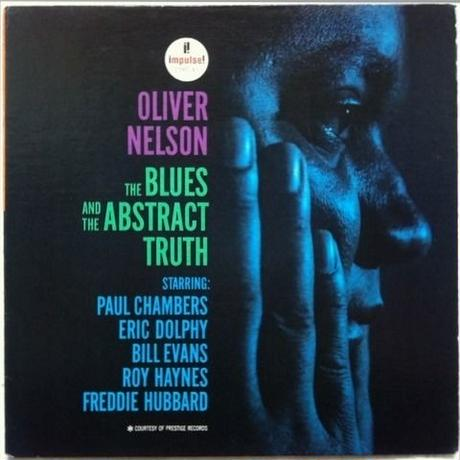 Oliver Nelson – The Blues And The Abstract Truth